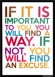 If-it-is-important-to-you-you-will-find-a-way-If-not-you-will-find-an-excuse-Framed-Quote-2
